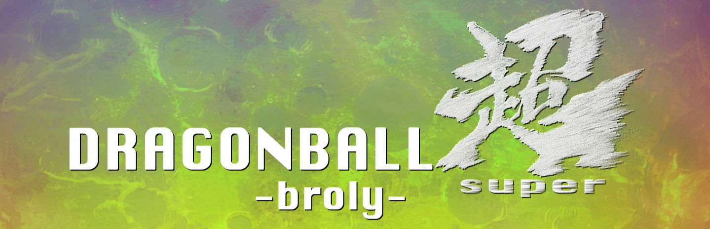 dbsuper broly banner final - Dragon Ball Super: Broly - MAGYAR FELIRATTAL!