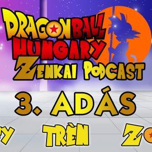 Dragon Ball Hungary – Zenkai Podcast 3. adás