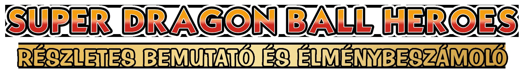 Super Dragon Ball Heroes részletes bemutatót