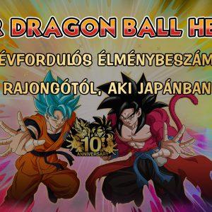 Super Dragon Ball Heroes: Élménybeszámoló egy rajongótól, aki Japánban élt