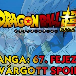 Dragon Ball Super Manga 67. fejezet: Kiszivárgott spoilerek!!!