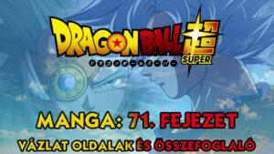 Dragon Ball Super Manga 71. fejezet vázlat oldalak és összefoglaló