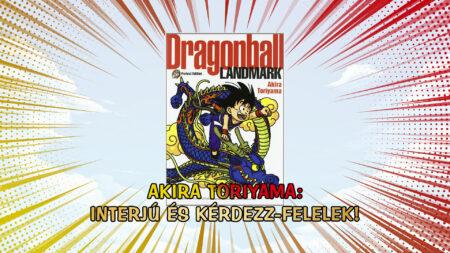 Dragon Ball Landmark: Toriyama interjú és kérdezz-felelek