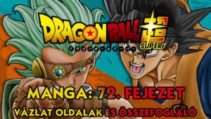 Dragon Ball Super Manga 72. fejezet vázlat oldalak és összefoglaló