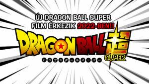 Új Dragon Ball Super film 2022-ben