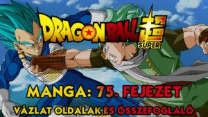 Dragon Ball Super Manga 75. fejezet vázlat oldalak és összefoglaló