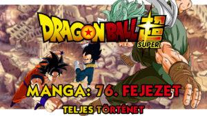 Dragon Ball Super Manga 76. fejezet teljes történet