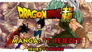 Dragon Ball Super Manga 77. fejezet teljes történet