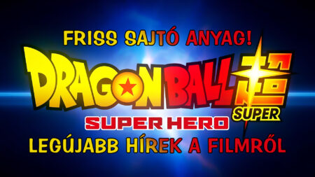 Dragon Ball Super: SUPER HERO – Új infók és hírek
